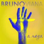 Bruno-Viana---A-Reza---Capa-Single---600px