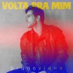 Bruno-Viana---Volta-Pra-Mim---Capa-Single_600px