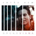 Bruno-Viana---Então-Vem---Modelo2.1-600px